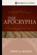 The Apocrypha (Core Biblical Studies Series) eBook