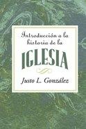 Introduccion a La Historia De La Iglesia (Introduction to the History of the Church) (101 Questions About The Bible Kingstone Comics Series) eBook