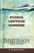 Exodus, Leviticus, Numbers (Immersion Bible Study Series) eBook