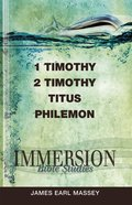 1 & 2 Timothy, Titus, Philemon (Immersion Bible Study Series) eBook