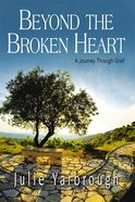 Beyond the Broken Heart (Participant's Guide) eBook