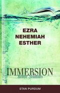 Ezra, Nehemiah, Esther (Immersion Bible Study Series) eBook