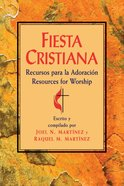 Fiesta Cristiana: Recursos Para La Adoracion (Resources For Worship) eBook