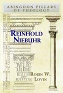 Reinhold Niebuhr (Abingdon Pillars Of Theology Series) eBook