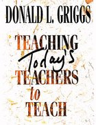Teaching Today's Teachers to Teach eBook