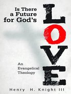 Is There a Future For God's Love? eBook