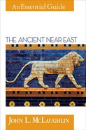 The Ancient Near East (An Essential Guide Series) eBook