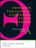 Abingdon Theological Companion to the Lectionary (Preaching Year A) eBook