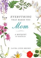 Everything That Makes You Mom eBook