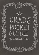 The Grads Pocket Guide to Greatness eBook