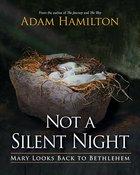 Not a Silent Night: Mary Looks Back to Bethlehem Hardback