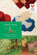 Swept Away (Quilts Of Love Series)