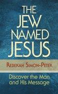 The Jew Named Jesus eBook