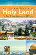 Illustrated Guide to the Holy Land For Tour Groups, Students, and Pilgrims, An eBook