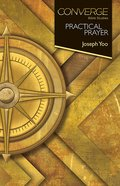 Converge: Practical Prayer (Converge Bible Studies Series) eBook
