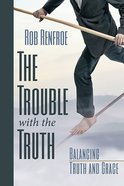 The Trouble With the Truth Paperback