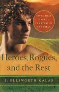 Heroes, Rogues, and the Rest eBook