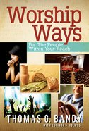 Worship Ways For the People Within Your Reach Paperback