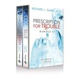 Prescription For Trouble Bundle #01: Code Blue & Diagnosis Death eBook