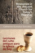 Resources in the Ancient Church For Today's Worship Paperback