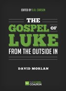 The Gospel of Luke: From the Outside in - Member Book eBook