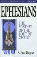 Ephesians - the Mystery of the Body of Christ (Preaching The Word Series) eBook