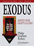 Exodus - Saved For God's Glory (Preaching The Word Series) eBook