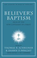 Believer's Baptism (#02 in New American Commentary Studies In Bible And Theology Series) eBook