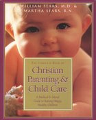 The Complete Book of Christian Parenting and Child Care eBook