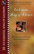 Ecclesiastes/Song of Solomon (Shepherd's Notes Series)