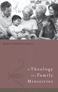 A Theology For Family Ministry eBook