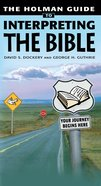 The Holman Guide to Interpreting the Bible