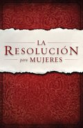 La Resolucion Para Mujeres (Spa) (Spanish) eBook