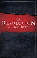 La Resolucin Para Hombres (Spa) (Spanish) eBook