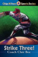Strike Three! (#03 in Chip Hilton Sports Series) eBook