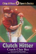 Clutch Hitter (#04 in Chip Hilton Sports Series) eBook