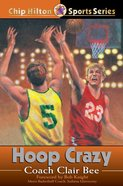 Hoop Crazy (#06 in Chip Hilton Sports Series) eBook
