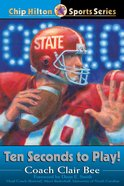 Ten Seconds to Play (#12 in Chip Hilton Sports Series) eBook