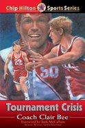 Tournament Crisis (#14 in Chip Hilton Sports Series) eBook