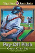 Pay-Off Pitch (#16 in Chip Hilton Sports Series) eBook