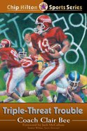 Triple-Threat Trouble (#18 in Chip Hilton Sports Series) eBook