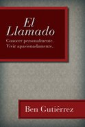 El Llamado (Spanish) (Spa) (The Call: Knowing Personally. Living Passionately.) eBook