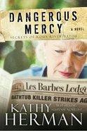 Dangerous Mercy (#02 in Secrets Of Roux River Bayou Series)