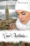 Two Destinies (#03 in Secrets Of The Cross Series) eBook