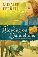 Blowing on Dandelions (#01 in Love Blossoms In Oregon Series) eBook