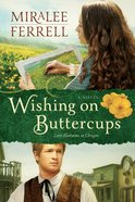 Wishing on Buttercups (#02 in Love Blossoms In Oregon Series) eBook