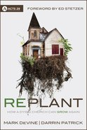 Replant (Acts 29 Churches Planting Churches Series) eBook