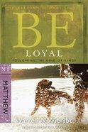 Be Loyal (Matthew) (Be Series) eBook