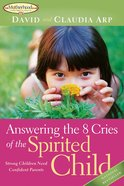 Answering the 8 Cries of the Spirited Child eBook