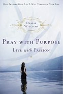 Pray With Purpose, Live With Passion eBook